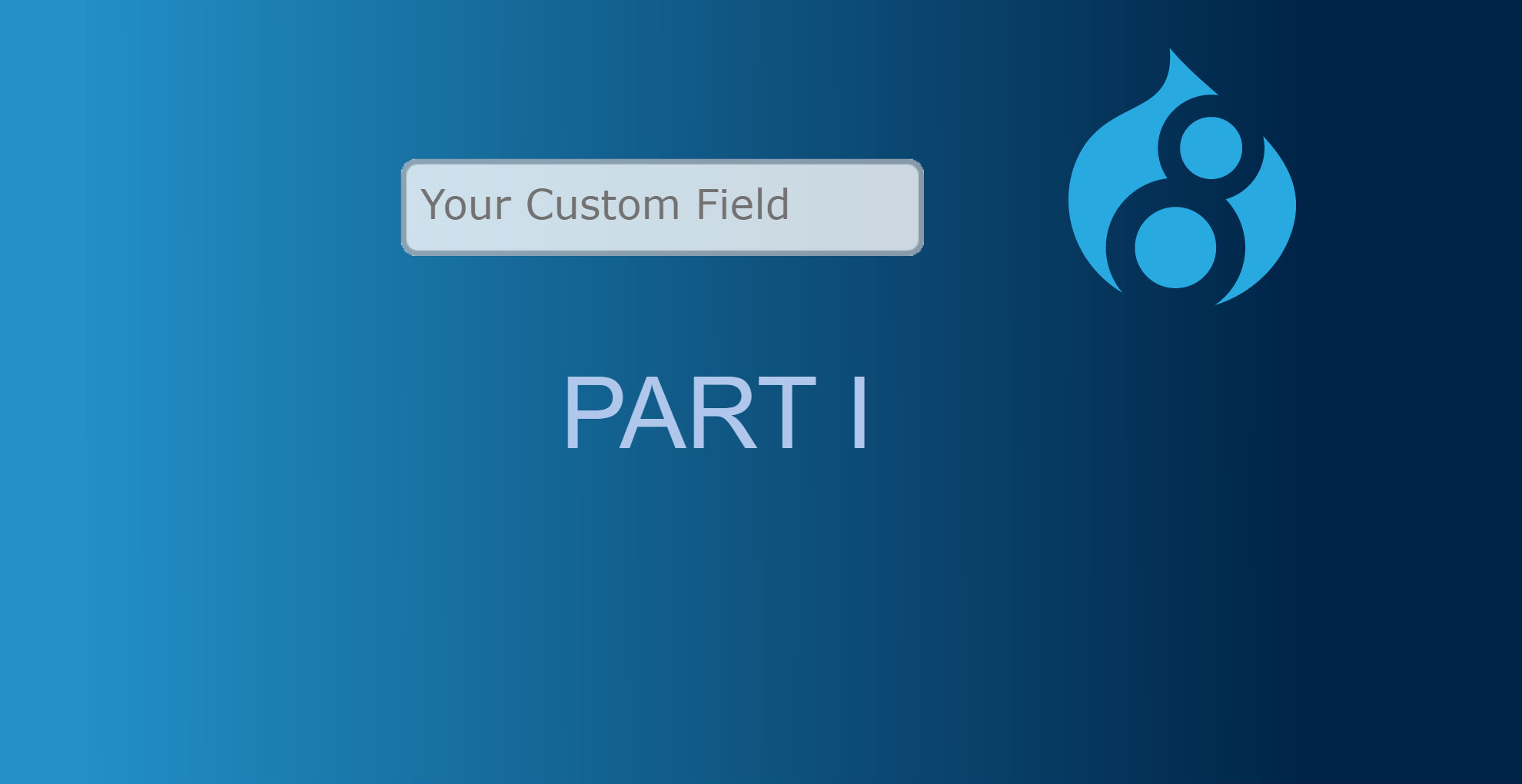 How to Create Custom field in Drupal 8 (Part -1) | Valuebond