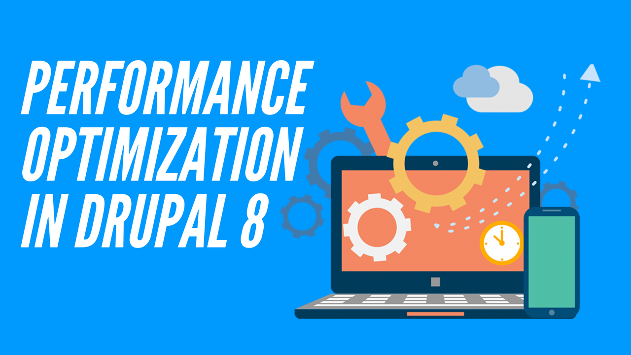 Performance optimisation in drupal 8