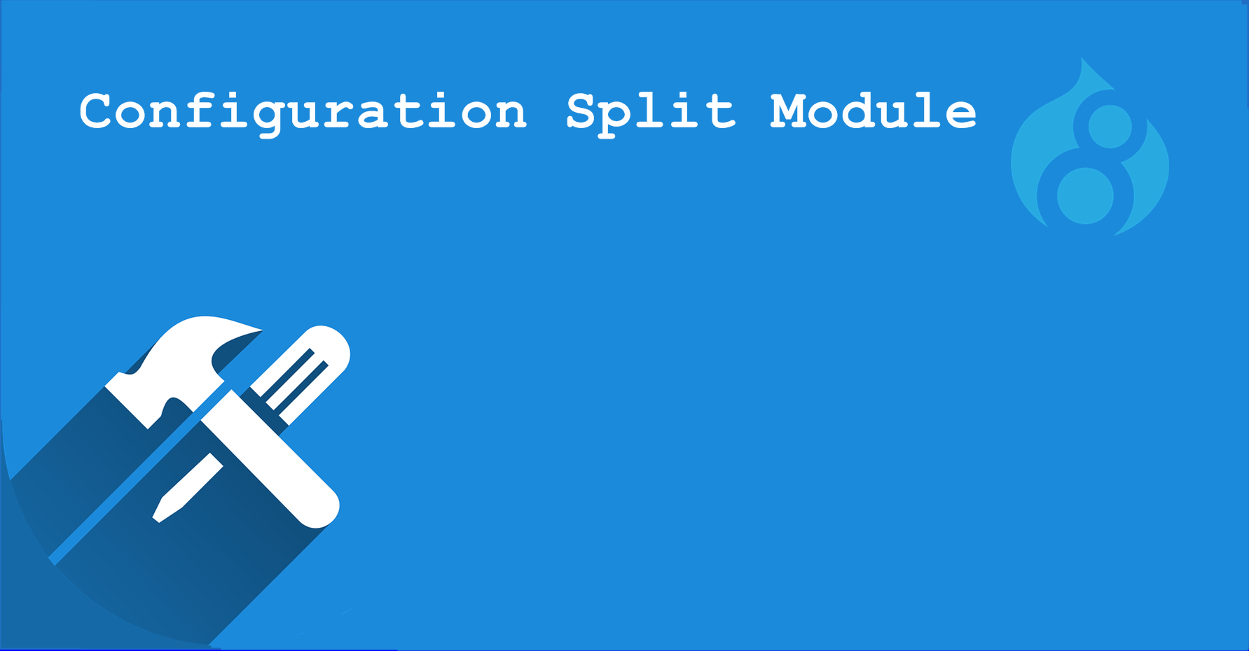 Split Configurations in Drupal 8
