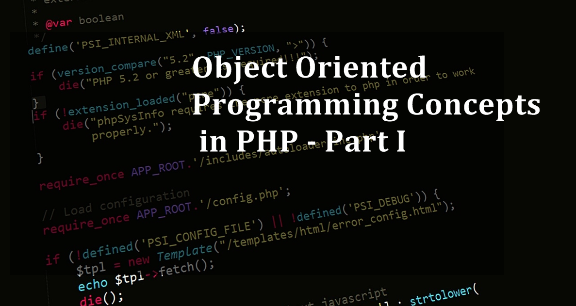 Object-Oriented Programming Concepts in PHP - Part 1